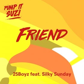 25BOYZ FEAT. SILKY SUNDAY - FRIEND